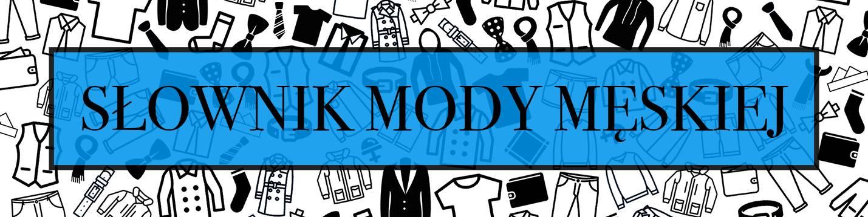 e62b20c783f72d Słownik mody męskiej : sklep internetowy JegoSzafa.pl